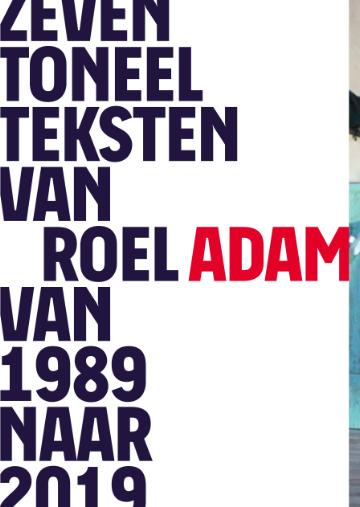 Zeven toneelteksten van Roel Adam
